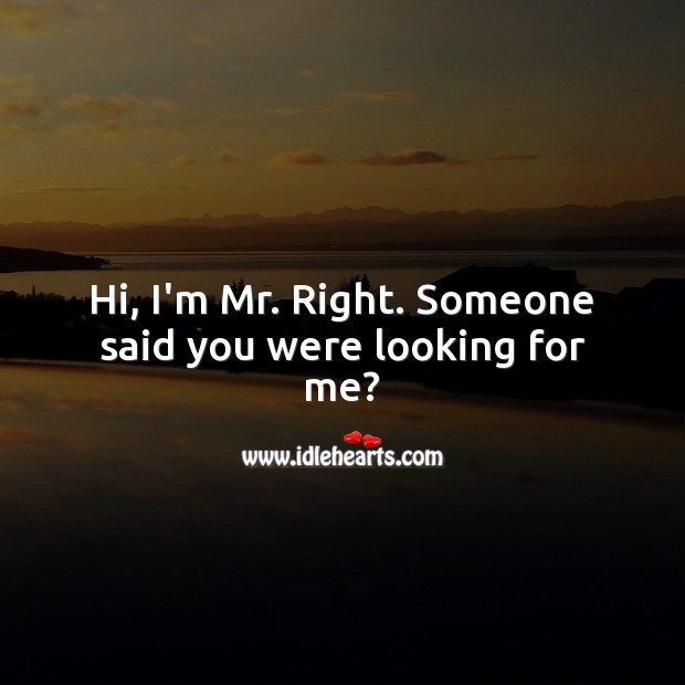 Someone said you were looking for me? Flirt Messages Image