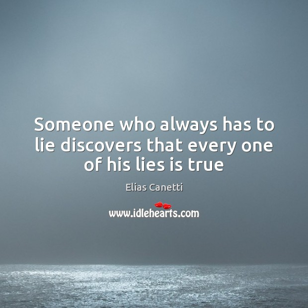 Someone who always has to lie discovers that every one of his lies is true Image