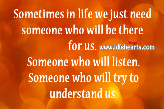 Someone Who Will Try To Understand Us.