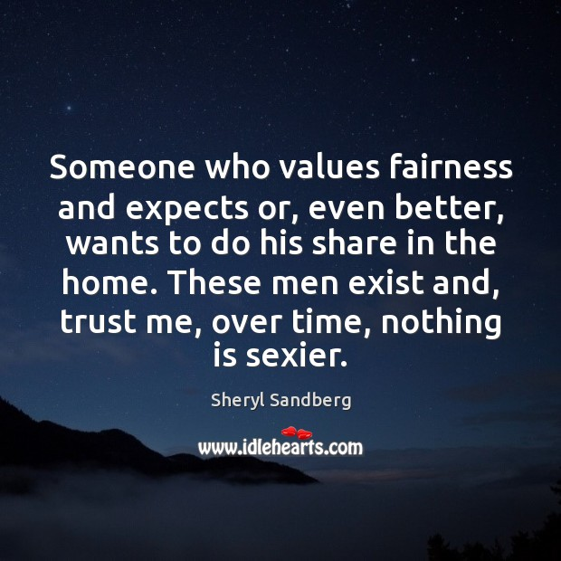 Someone who values fairness and expects or, even better, wants to do Image
