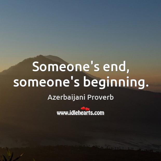 Someone's end, someone's beginning. Azerbaijani Proverbs Image