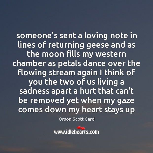 Someone's sent a loving note in lines of returning geese and as Orson Scott Card Picture Quote
