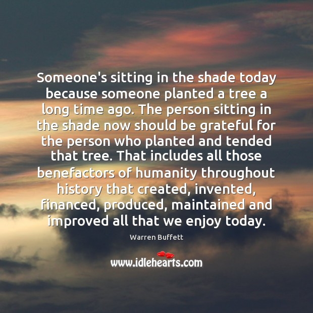 Image, Someone's sitting in the shade today because someone planted a tree a