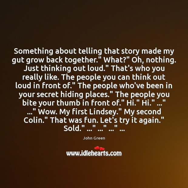 "Something about telling that story made my gut grow back together."" What?"" Secret Quotes Image"