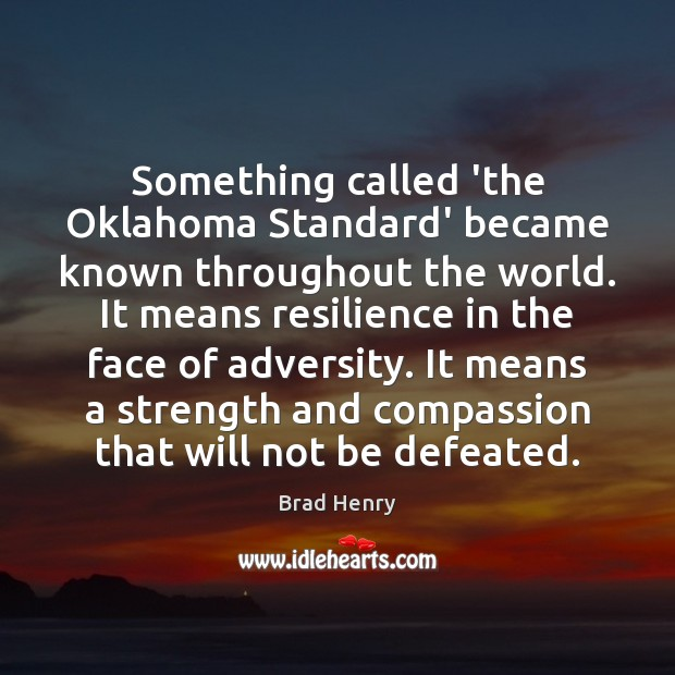 Something called 'the Oklahoma Standard' became known throughout the world. It means Image