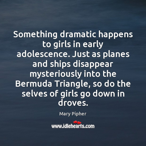 Image, Something dramatic happens to girls in early adolescence. Just as planes and
