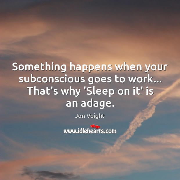 Image, Something happens when your subconscious goes to work… That's why 'Sleep on