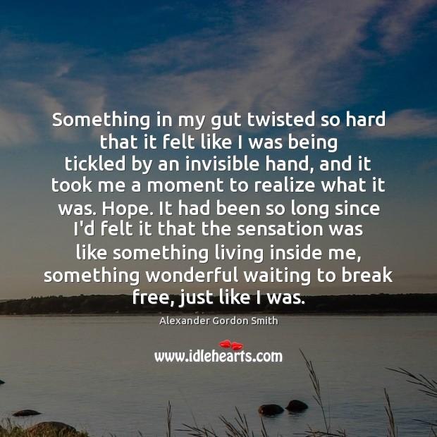 Image, Something in my gut twisted so hard that it felt like I