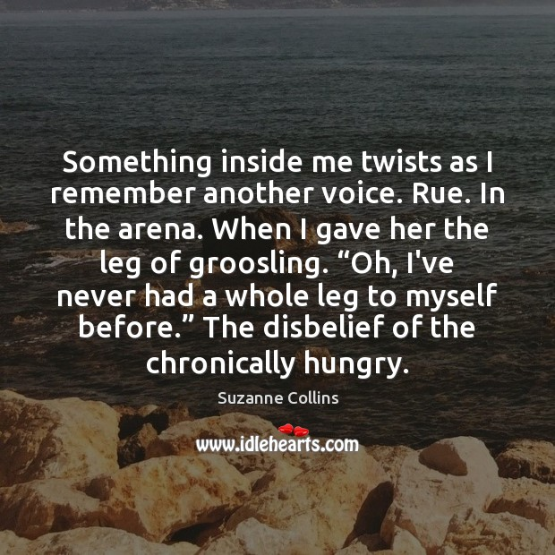 Image, Something inside me twists as I remember another voice. Rue. In the