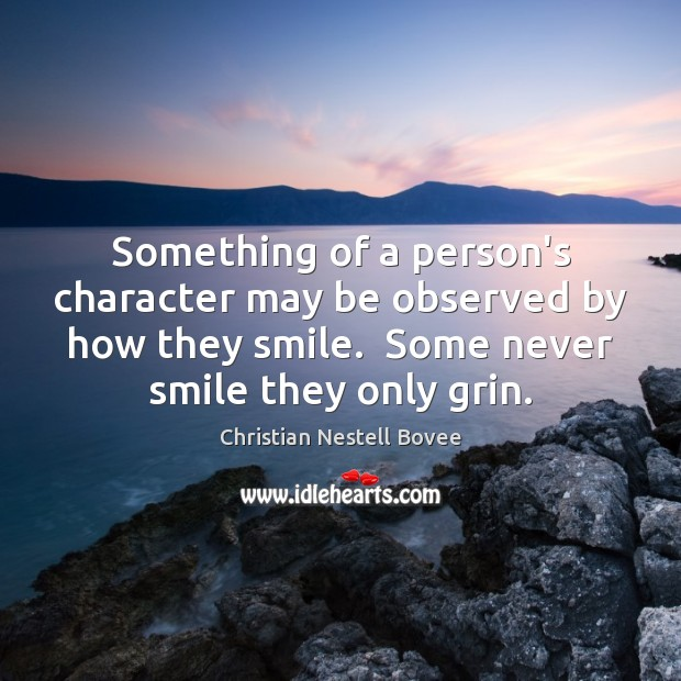 Something of a person's character may be observed by how they smile. Image