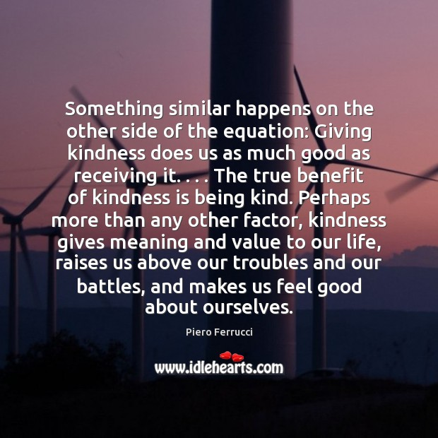 Something similar happens on the other side of the equation: Giving kindness Kindness Quotes Image
