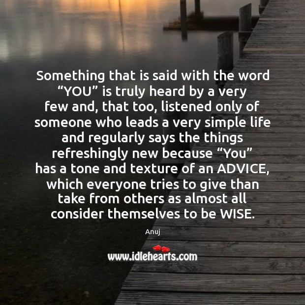 """Something that is said with the word """"YOU"""" is truly heard by Image"""