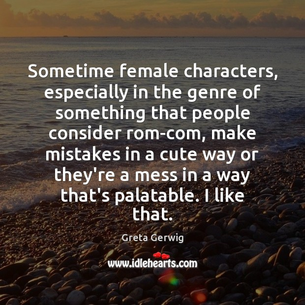 Sometime female characters, especially in the genre of something that people consider Image