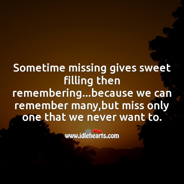 Sometime missing gives sweet filling then remembering Missing You Messages Image