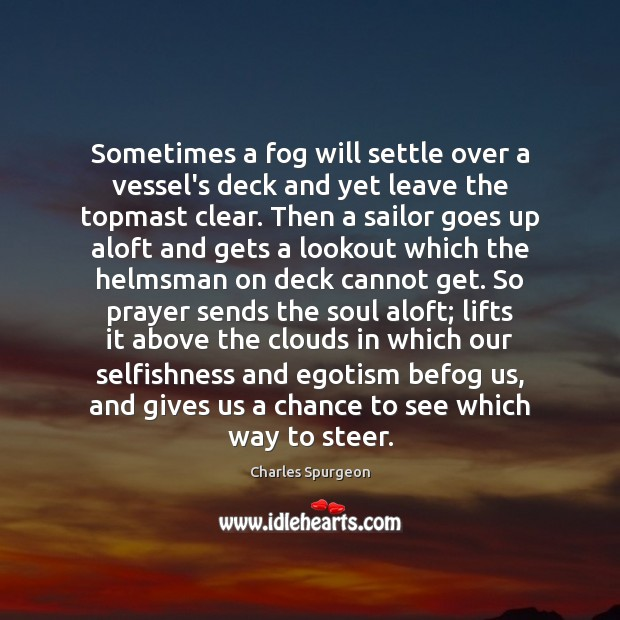 Sometimes a fog will settle over a vessel's deck and yet leave Image