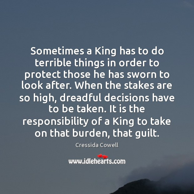 Sometimes a King has to do terrible things in order to protect Guilt Quotes Image