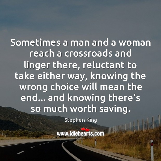 Sometimes a man and a woman reach a crossroads and linger there, Image