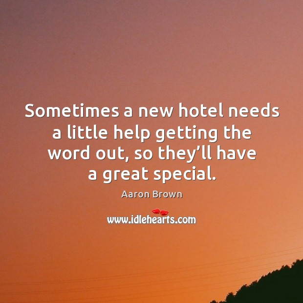 Image, Sometimes a new hotel needs a little help getting the word out, so they'll have a great special.