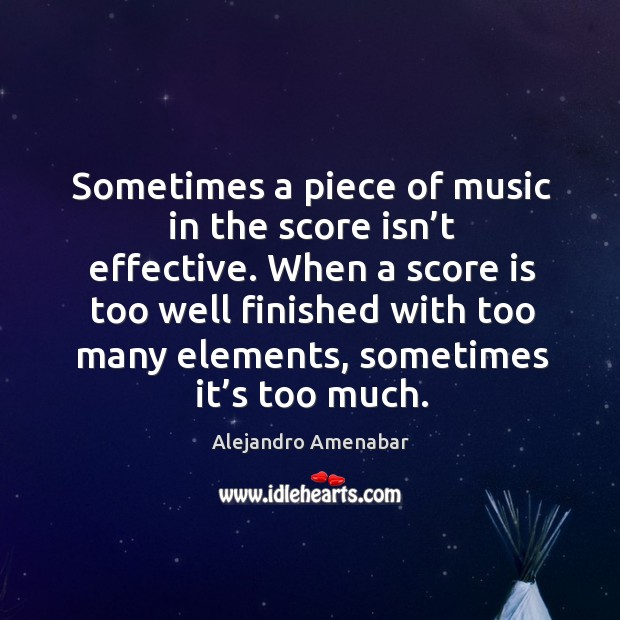 Image, Sometimes a piece of music in the score isn't effective.