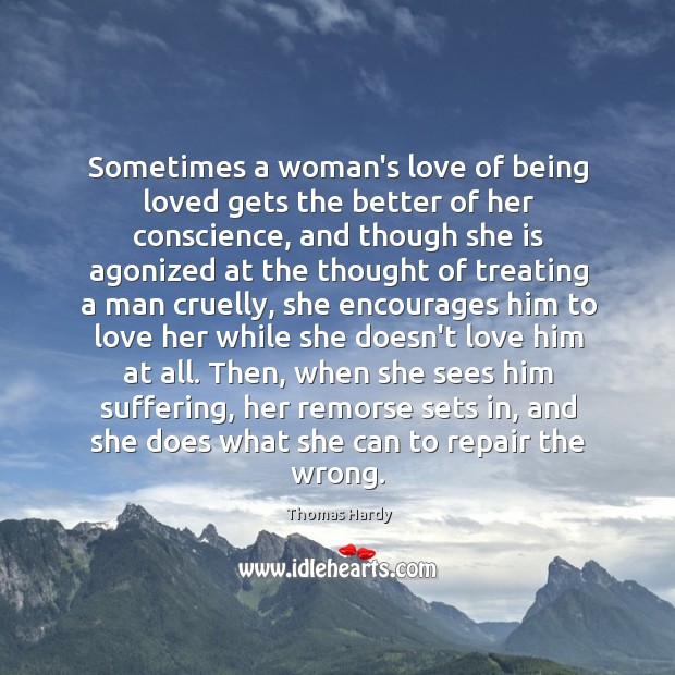 Sometimes a woman's love of being loved gets the better of her Image