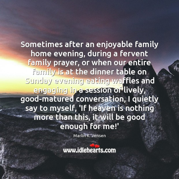 Sometimes after an enjoyable family home evening, during a fervent family prayer, Image