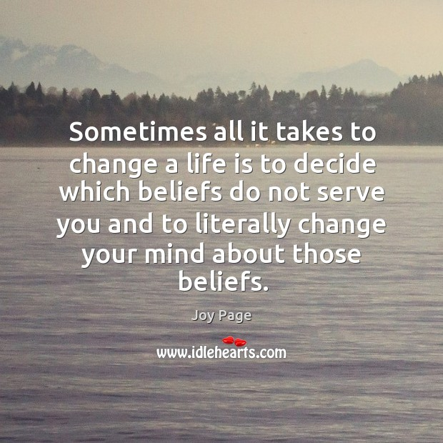 Sometimes all it takes to change a life is to decide which beliefs Image