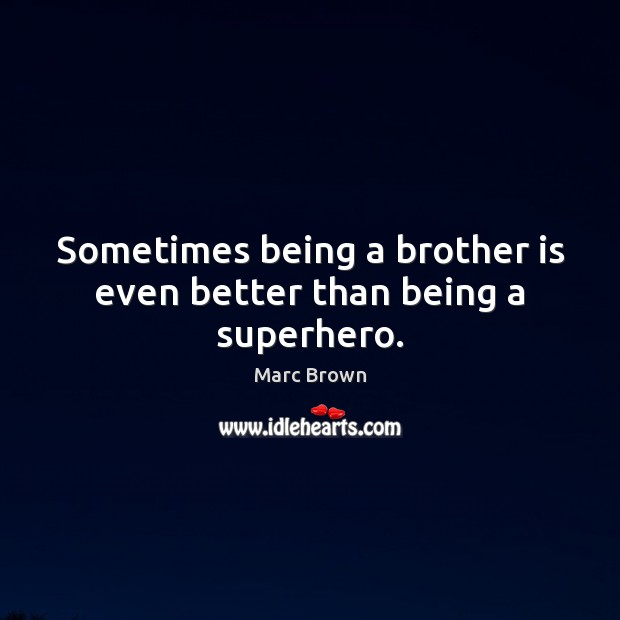 Image, Sometimes being a brother is even better than being a superhero.