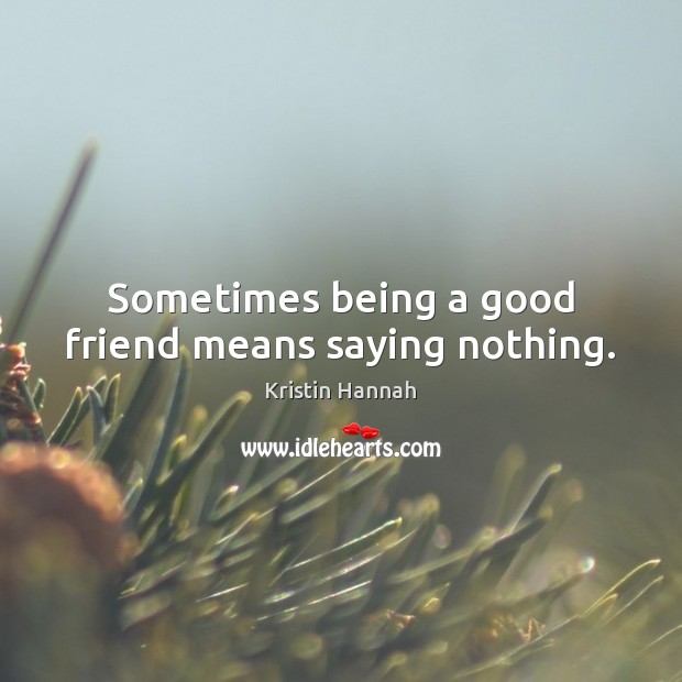 Image, Sometimes being a good friend means saying nothing.