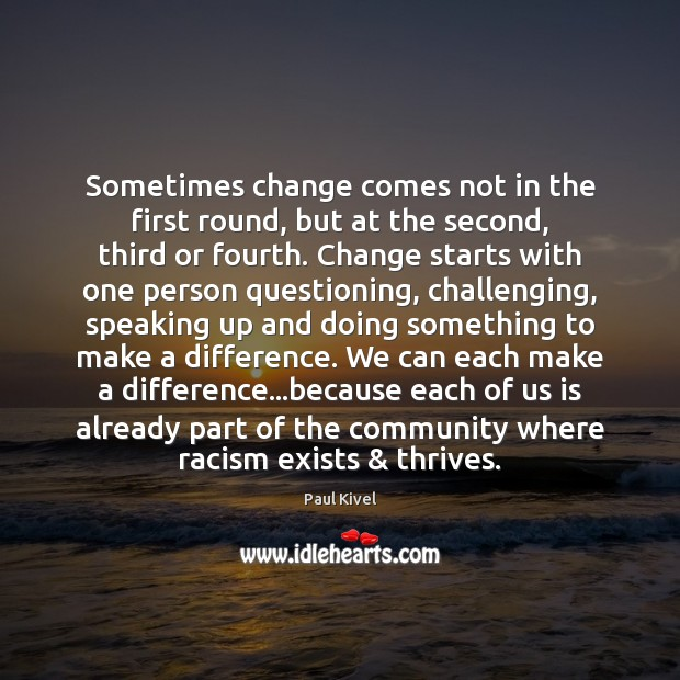 Image, Sometimes change comes not in the first round, but at the second,