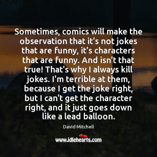 Image, Sometimes, comics will make the observation that it's not jokes that are