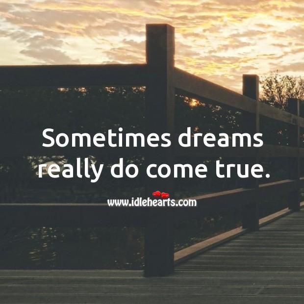 Sometimes dreams really do come true. Image