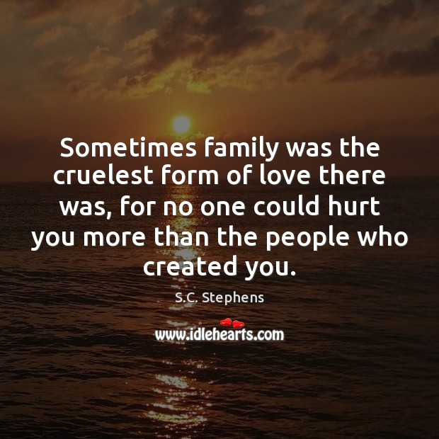 Sometimes family was the cruelest form of love there was, for no Image
