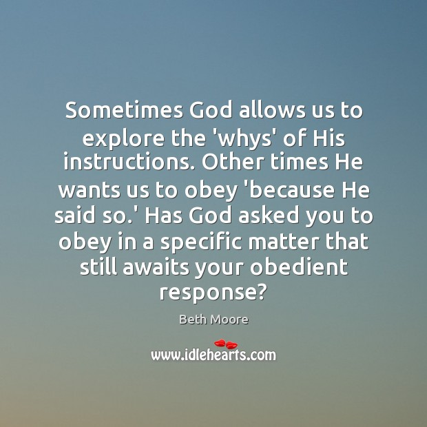 Sometimes God allows us to explore the 'whys' of His instructions. Other Image