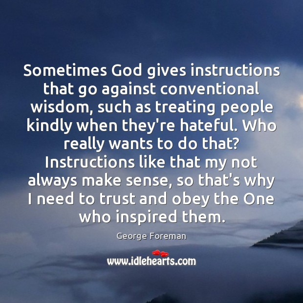 Sometimes God gives instructions that go against conventional wisdom, such as treating Image