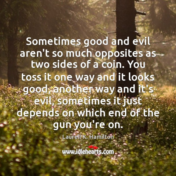 Sometimes good and evil aren't so much opposites as two sides of Image