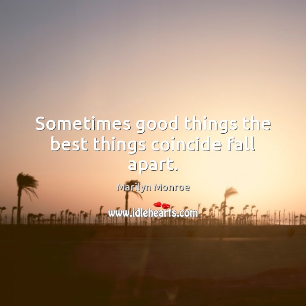 Sometimes Things Have To Fall Apart Quote: Marilyn Monroe Quote: Imperfection Is Beauty, Madness Is