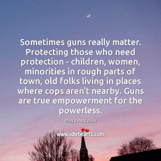 Sometimes guns really matter. Protecting those who need protection – children, women, Image