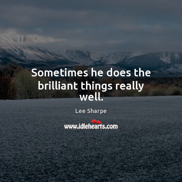 Picture Quote by Lee Sharpe