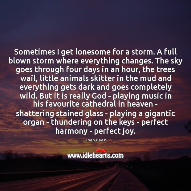 Image, Sometimes I get lonesome for a storm. A full blown storm where
