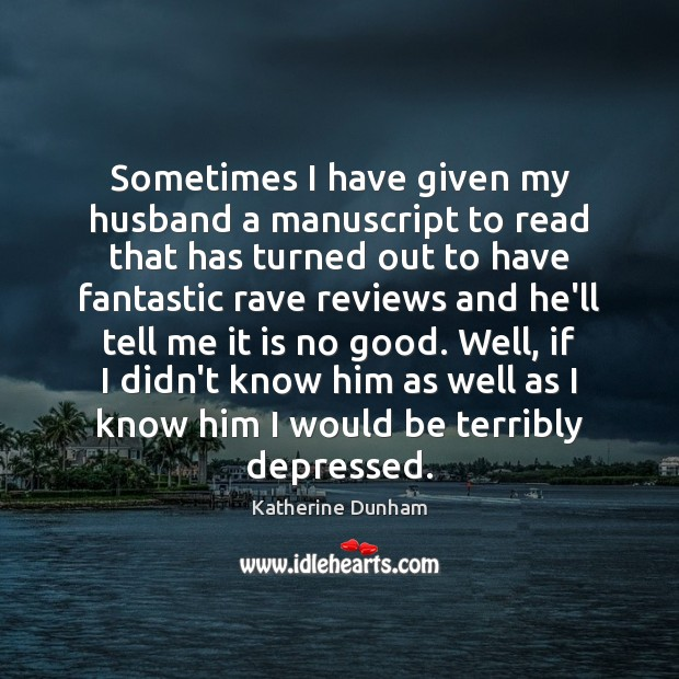 Sometimes I have given my husband a manuscript to read that has Image