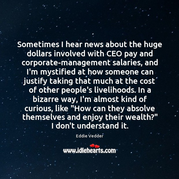 Sometimes I hear news about the huge dollars involved with CEO pay Image