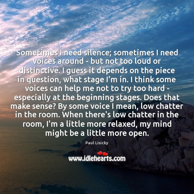 Sometimes I need silence; sometimes I need voices around – but not Image