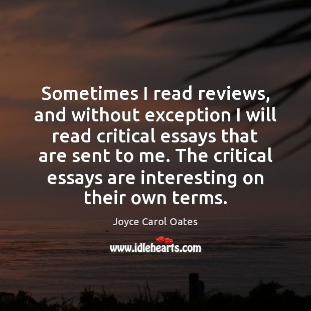 Sometimes I read reviews, and without exception I will read critical essays Image