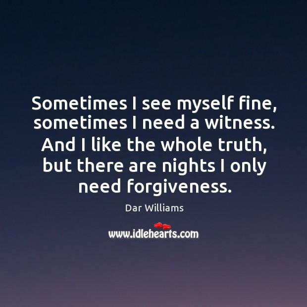 Sometimes I see myself fine, sometimes I need a witness. Image
