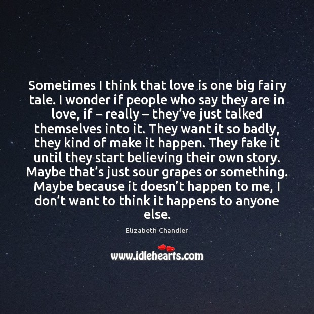 Sometimes I think that love is one big fairy tale. I wonder Image