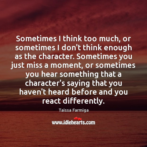 Sometimes I think too much, or sometimes I don't think enough as Image