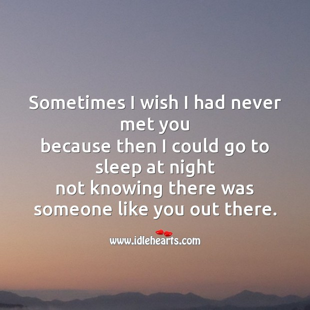 Sometimes I wish I had never met you Sad Messages Image