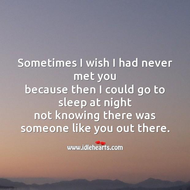 Sometimes I wish I had never met you Sad Messages Image