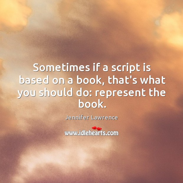 Image, Sometimes if a script is based on a book, that's what you should do: represent the book.