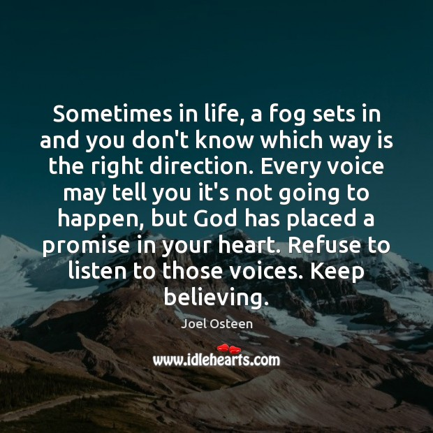 Image, Sometimes in life, a fog sets in and you don't know which